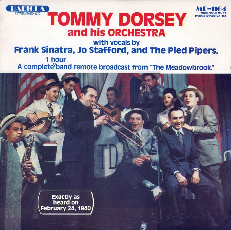 1940-02-24 Frank Sinatra Tommy Dorsey Meadowbrook NJ